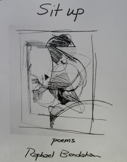Sit Up - Poems from Raphael Bendahan
